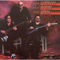 F.Gambale, S.Hamm, S.Smith: Show Me What You Can Do