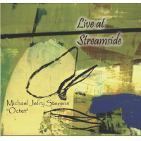 Album Live at Streamside by Michael Jefry Stevens