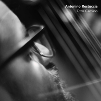 Antonino Restuccia: Otro Camino