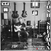 Solo Sessions Vol. I by Josh Sheiman