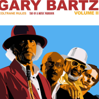 Album Coltrane Rules Tao Of A Music Warrior, Vol. II by Gary Bartz