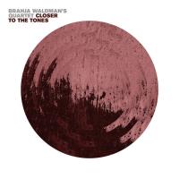 Album Closer to the Tones by Brahja Waldman