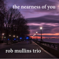 Album The Nearness Of You (LP) by Rob Mullins