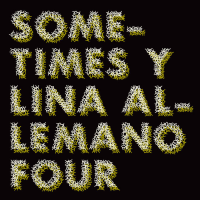 Lina Allemano Four, Sometimes Y