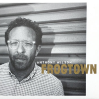 Album Frogtown by Anthony Wilson