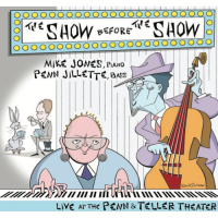 Mike Jones/Penn Jillette: The Show Before The Show