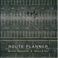 Route Planner by Michel Banabila