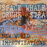 Album New World Improvisations by Space Whale Orchestra