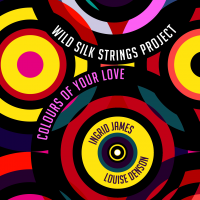 Album Colours Of Your Love: Wild Silk Strings Project by Ingrid James