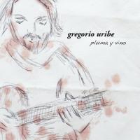 Album Pluma Y Vino by Gregorio Uribe