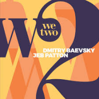 Dmitry Baevsky / Jeb Patton: We Two