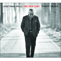 Gaetano Valli: Tre per Chet - Thirty Years