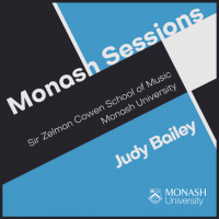 Album Monash Sessions: Judy Bailey by Sir Zelman Cowen School of Music, Monash University