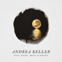 Album Still Night: Music in Poetry by Andrea Keller