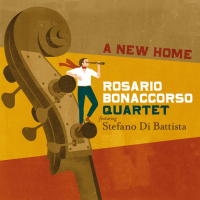 Rosario Bonaccorso Quartet: A New Home