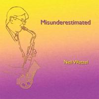 Album Misunderestimated by Neil Wetzel