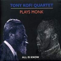 Album Plays Monk (All Is Know) by Tony Kofi