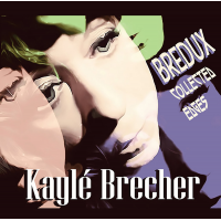 Album Bredux: Collected Edges by Kaylé Brecher