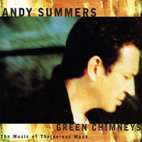 Andy Summers: Green Chimneys