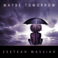 Maybe Tomorrow by Zeeteah Massiah