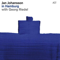"Read ""Jan Johansson: In Hamburg with Georg Riedel"" reviewed by Ian Patterson"