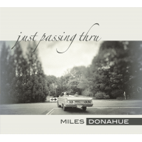 Miles Donahue: Just Passing Thru