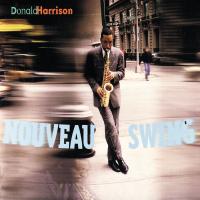 Album Nouveau Swing by Donald Harrison