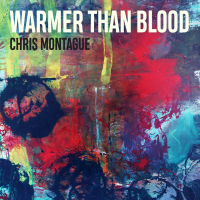 Chris Montague: Warmer Than Blood