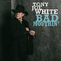 Tony Joe White: Bad Mouthin'