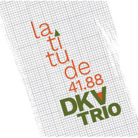 Album Latitude 41.88 by DKV Trio