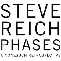 "Read ""Steve Reich: Phases: A Nonesuch Retrospective"" reviewed by John Kelman"
