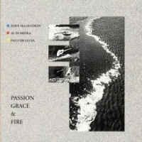 "John McLaughlin, Al Di Meola & Paco De Lucia ""Passion Grace & Fire"" Reissued On 180g Virgin Vinyl by Audio Fidelity"