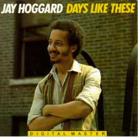 Album Days Like These by Jay Hoggard