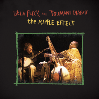 Bela Fleck and Toumani Diabate: The Ripple Effect