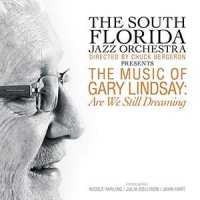 "Read ""The Music of Gary Lindsay / Are We Still Dreaming"" reviewed by Jack Bowers"
