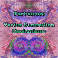 PEK: Turbulence - Vortex Generation Mechanisms