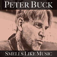 Album Smells Like Music by Peter Buck