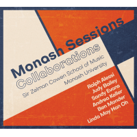 Album Monash Sessions: Collaborations by Sir Zelman Cowen School of Music, Monash University