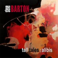 Steve Barton: Tall Tales And Alibis