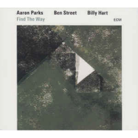 Aaron Parks/Ben Street/Billy Hart: Find the Way