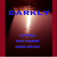 Album DARKLY by Andrea Centazzo