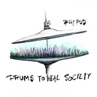 Drums To Heal Society by Billy Pod