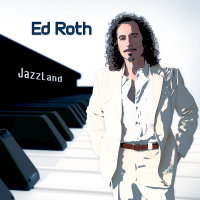 Ed Roth Releases New Album Jazzland Out February 22 On Funzalo Records