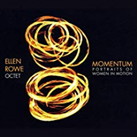 Ellen Rowe Octet: Momentum