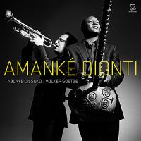 Ablaye Cissoko / Volker Goetze: Amanke Dionti