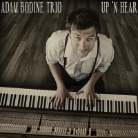 """Up 'N Hear"" by Adam Bodine Trio"