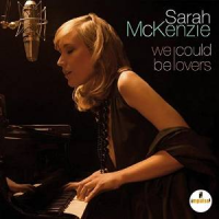 Sarah McKenzie: We Could Be Lovers