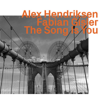 Alex Hendriksen: / Fabian Gisler: The Song Is You