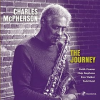 Charles McPherson: The Journey