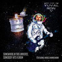 Album Somewhere in This Universe, Somebody Hits a Drum (ft. Marco Minnemann) by Yuval Ron